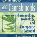 Cannabis And Cannabinoids - Pharmacology,Toxicology And Therapy