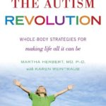 The Autism Revolution_ Whole-Body Strategies